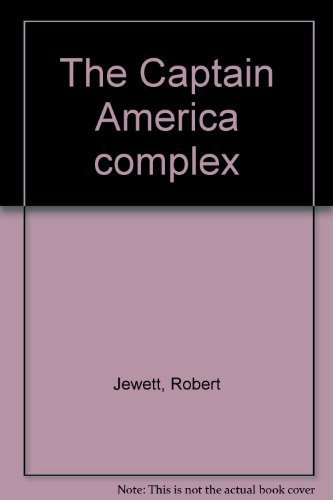 9780664209872: The Captain America complex;: The dilemma of zealous nationalism