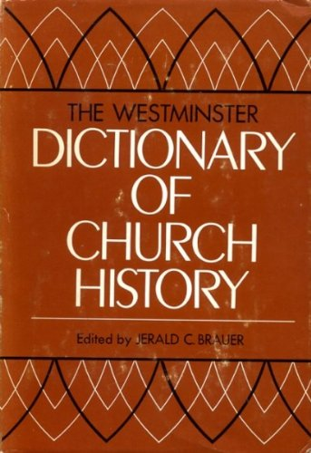 The Westminster Dictionary of Church History