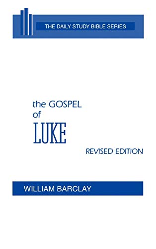 9780664213039: The Gospel of Luke (The Daily Study Bible Series. - Rev. Ed) (English and Ancient Greek Edition)