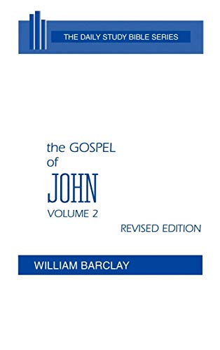 The Gospel of John: Volume 2 (Chapters 8 to 21) (Daily Study Bible (Westminster Hardcover)) (9780664213053) by William Barclay