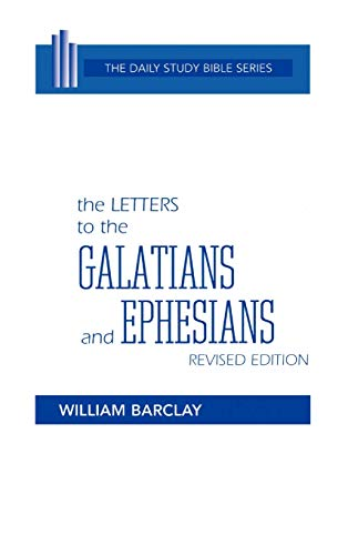 9780664213091: The Letters to the Galatians and Ephesians (Daily Study Bible (Westminster Hardcover)) (English and Ancient Greek Edition)