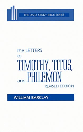 The Letters to Timothy, Titus, and Philemon (Daily Study Bible (Westminster Hardcover)): Barclay, ...