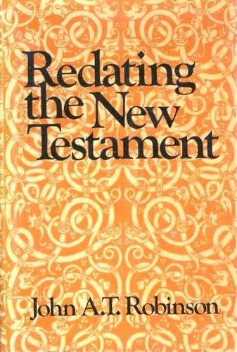 9780664213367: Redating the New Testament