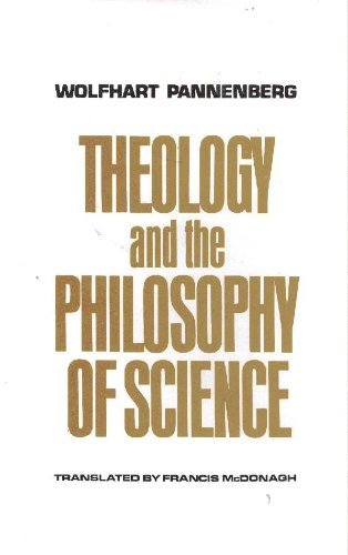 Theology and the Philosophy of Science: Wolfhart Pannenberg; Francis McDonagh (Translator)