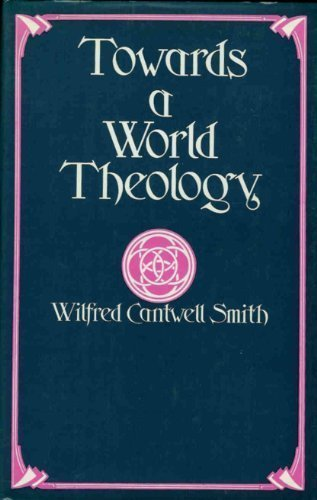 9780664213800: Towards a world theology: Faith and the comparative history of religion