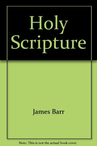 Holy Scripture: Canon, authority, criticism: James Barr