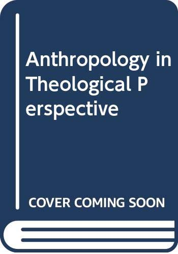9780664213992: Anthropology in Theological Perspective