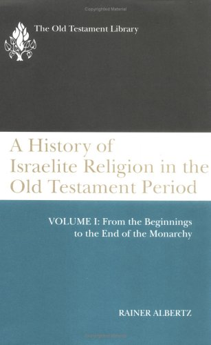 9780664218461: A History of Israelite Religion in the Old Testament Period, Vol. 1: From the Beginnings to the End of the Monarchy (Old Testament Library)