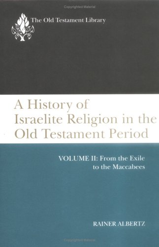 9780664218478: A History of Israelite Religion in the Old Testament Period, Volume 2: From the Exile to the Maccabees (Old Testament Library)