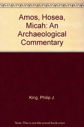 Amos, Hosea, Micah: An Archaeological Commentary