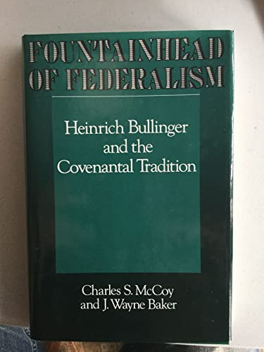 9780664219383: Fountainhead of Federalism: Heinrich Bullinger and the Covenantal Tradition