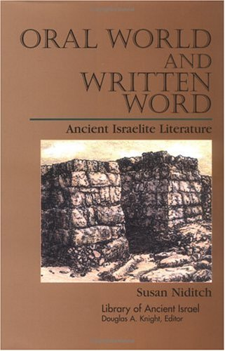 Oral World and the Written Word: Ancient Israelite Literature (Library of Ancient Israel): Niditch,...