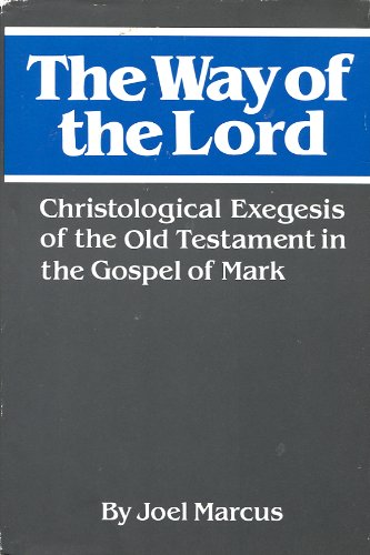9780664219499: The Way of the Lord: Christological Exegesis of the Old Testament in the Gospel of Mark