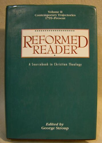 9780664219581: Reformed Reader: A Sourcebook in Christian Theology : Vol 2 Contemporary Trajectories 1799 - Present