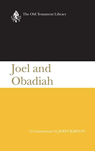Joel and Obadiah (2001): A Commentary (Old Testament Library) (0664219667) by Barton, John