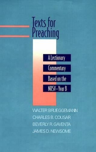 Texts for Preaching: A Lectionary Commentary Based on the NRSV, Vol. 2: Year B