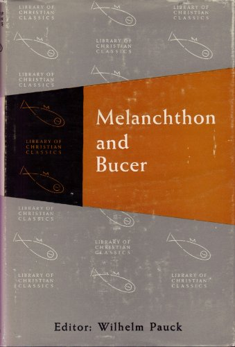 9780664220198: Melanchthon and Bucer (The Library of Christian classics)