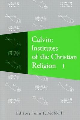 9780664220204: Calvin Institutes of the Christian Religion (Volume One)