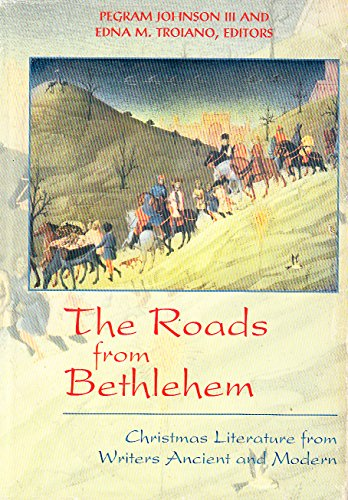 9780664220303: The Roads from Bethlehem: Christmas Literature from Writers Ancient and Modern