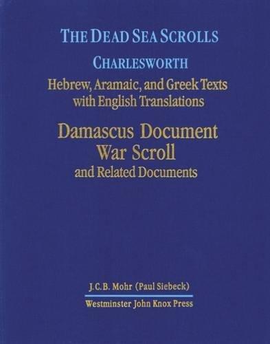 The Dead Sea Scrolls: Hebrew, Aramaic, and: Editor-James H. Charlesworth;
