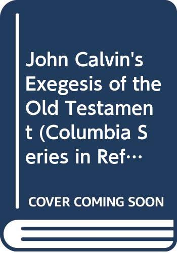 9780664220440: John Calvin's Exegesis of the Old Testament (Columbia Series in Reformed Theology)