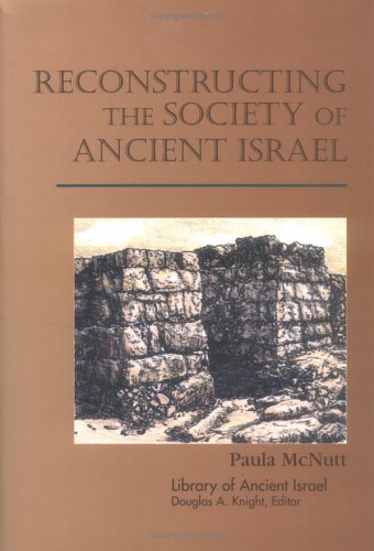 Reconstructing the Society of Ancient Israel (Library of Ancient Israel): McNutt, Paula