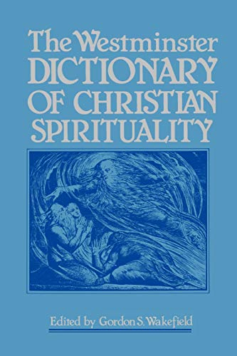 9780664221706: The Westminster Dictionary of Christian Spirituality