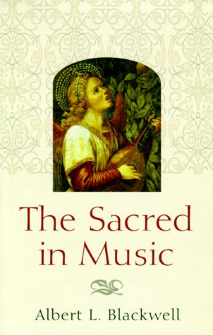 The Sacred in Music.: BLACKWELL, Albert L.