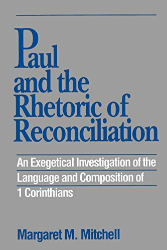 9780664221775: Paul and the Rhetoric of Reconciliation: An Exegetical Investigation of the Language and Composition of 1 Corinthians