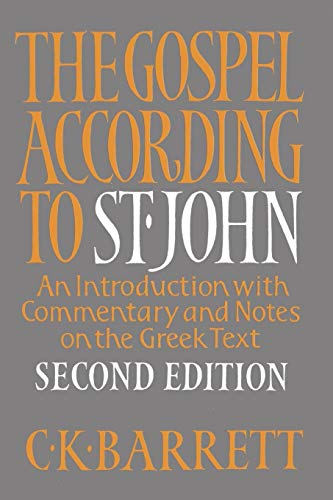 The Gospel According to St. John: An Introduction with Commentary and Notes on the Greek Text: C. ...
