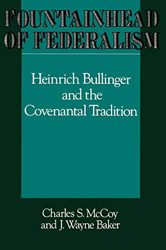 9780664221812: Fountainhead of Federalism: Heinrich Bullinger and the Covenantal Tradition