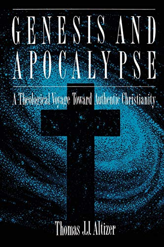 9780664221836: Genesis and Apocalypse: A Theological Voyage Toward Authentic Christianity