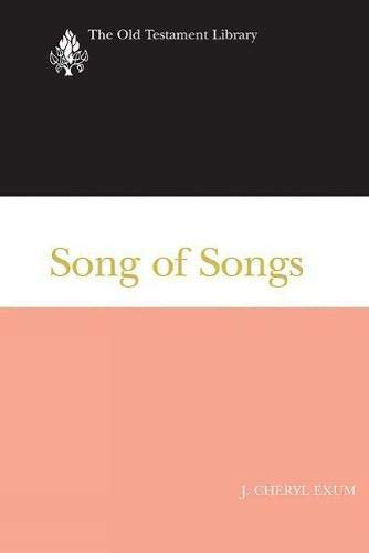 Song of Songs (Old Testament Library) (The Old Testament Library) (0664221904) by J. Cheryl Exum