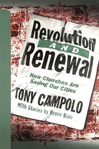 Revolution and Renewal: How Churches Are Saving Our Cities: Campolo, Tony with Bruce Main {Stories ...