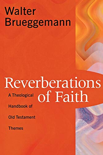 Reverberations of Faith: A Theological Handbook of Old Testament Themes (0664222315) by Brueggemann, Walter