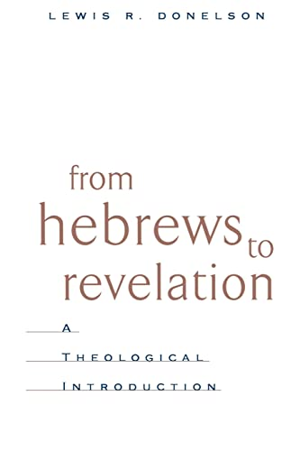 9780664222369: From Hebrews to Revelation: A Theological Introduction