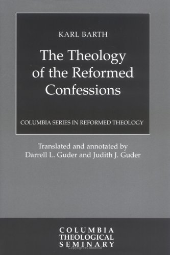 The Theology of the Reformed Confession.: Barth, Karl; Guder, Darrell L. & Judith J. (translators)