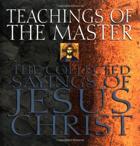 9780664222826: Teachings of the Master: The Collected Sayings of Jesus Christ