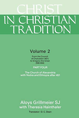 Christ in Christian Tradition, Vol. 2: From: Aloys Grillmeier; Theresia