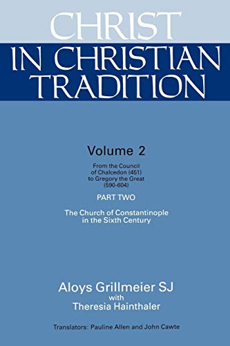 Christ in Christian Tradition: From the Council: Aloys Grillmeier; Translator-John