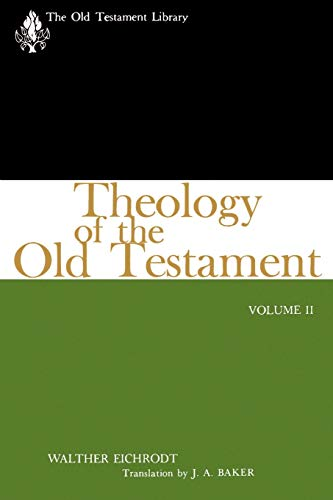 Theology of the Old Testament, Vol. 2 (OTL) (The Old Testament Library): Eichrodt, Walther