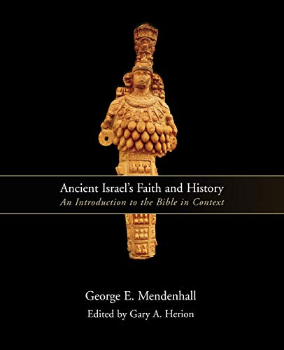 Ancient Israel's Faith and History / an Introduction to the Bible in Context (Signed): ...