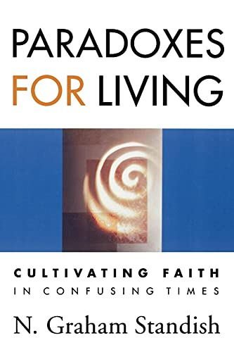9780664223267: Paradoxes for Living: Cultivating Faith in Confusing Times