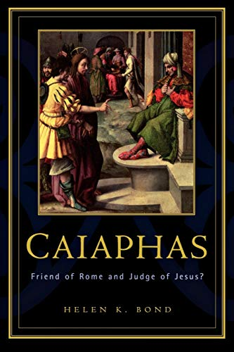 9780664223328: Caiaphas: Friend of Rome and Judge of Jesus?
