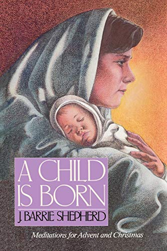 9780664223403: A Child Is Born: Meditations for Advent and Christmas