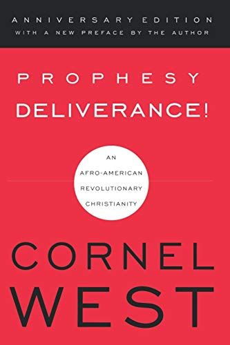 Prophesy Deliverance: An Afro-American Revolutionary Christianity: Cornel West