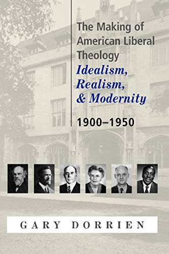9780664223557: The Making of American Liberal Theology: Idealism, Realism, and Modernity, 1900-1950