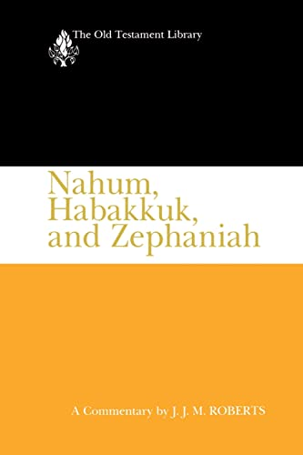 9780664223625: Nahum, Habakkuk, and Zephaniah (1991): A Commentary (The Old Testament Library)