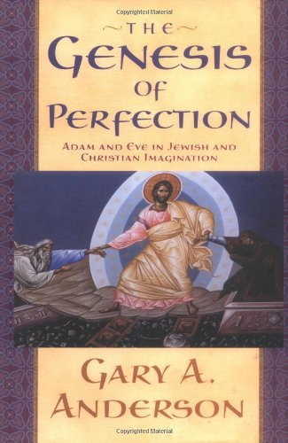 9780664224035: The Genesis of Perfection: Adam and Eve in Jewish and Christian Imagination