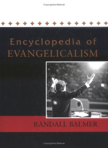 Encyclopedia of Evangelicalism.